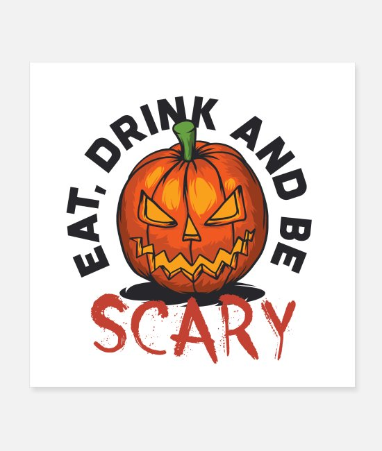 Creature Posters - eat, drink and be scary - Posters white