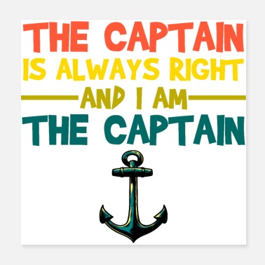 Captain The Captain is always right, and I am the Captain - Poster
