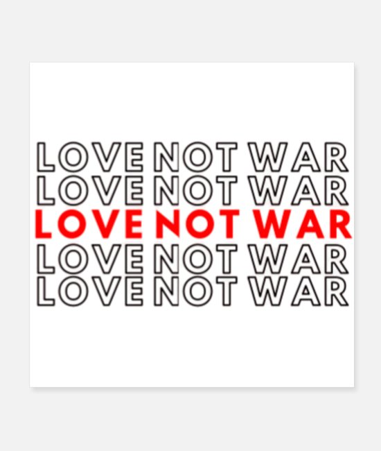 Gay Pride Posters - Love Not War print - Posters white