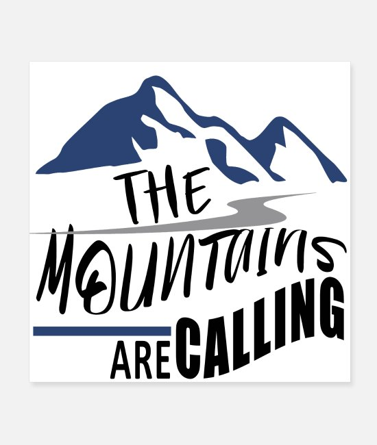 Mountains Posters - Disney Shirt, The Mountains Are Calling Shirt, Big - Posters white