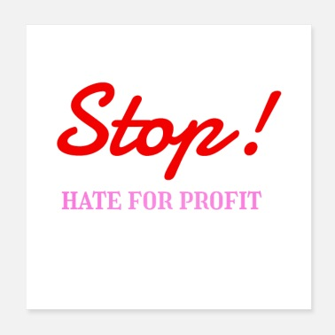 Profit stop hate for profit for human shirt and gift - Poster