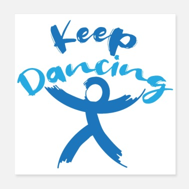 Dance Couple Dance Ballet Keep Dancing Dance Lover Gift Idea - Poster