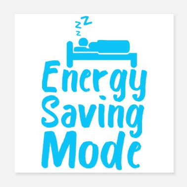 Sleeping Energy Saving Mode Good Night Funny Gift Idea - Poster