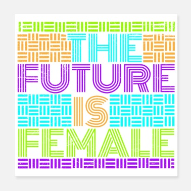 Future Feminist The Future Is Female Funny Gift Idea - Poster