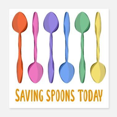 Spoon Saving Spoons Today (Rainbow Spoons) - Poster