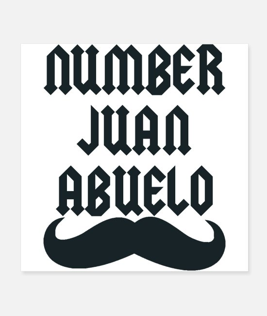 Show Hes Posters - Number Juan Abuelo - Posters white