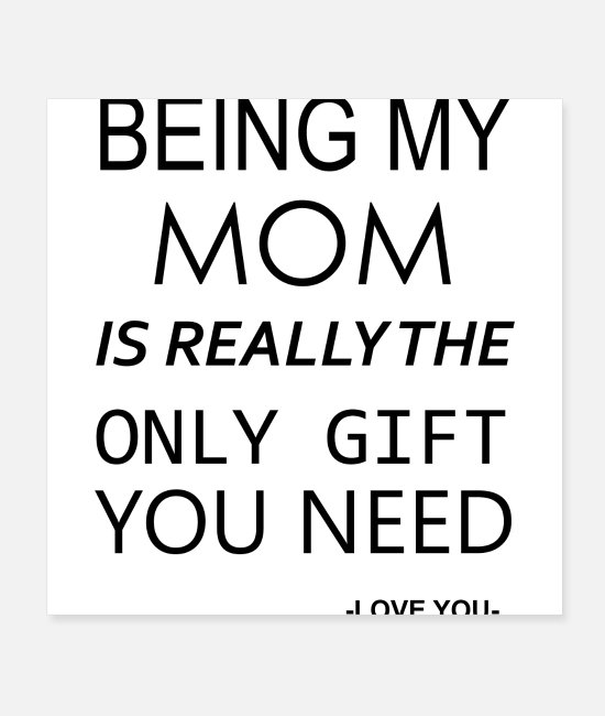 Mummy Posters - Being My Dad Is Really The Only Gift You Need. - Posters white