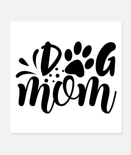 Mummy Posters - Dog Mom Gift, Dog Mom Gifts - Posters white