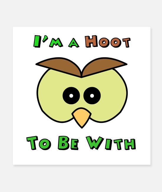Owl Posters - I'm A Hoot Owl Face - Posters white