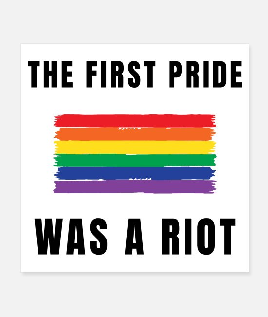 Gay Pride Posters - The First Pride Was a Riot - Posters white