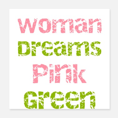 Education-culture The Woman of my Dreams Wears Pink and Green - Poster
