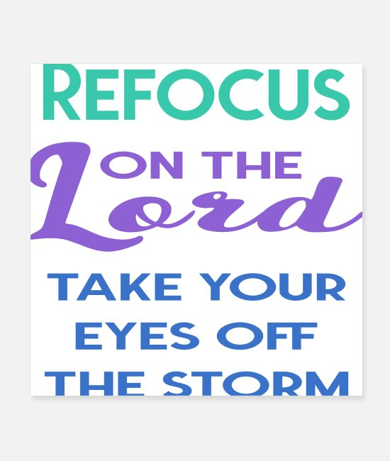 Storm Posters - Refocus On The Lord - Posters white