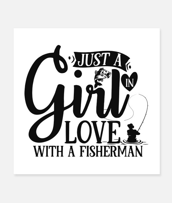 Fish Hook Posters - Just a girl in love with a fisherman - Posters white