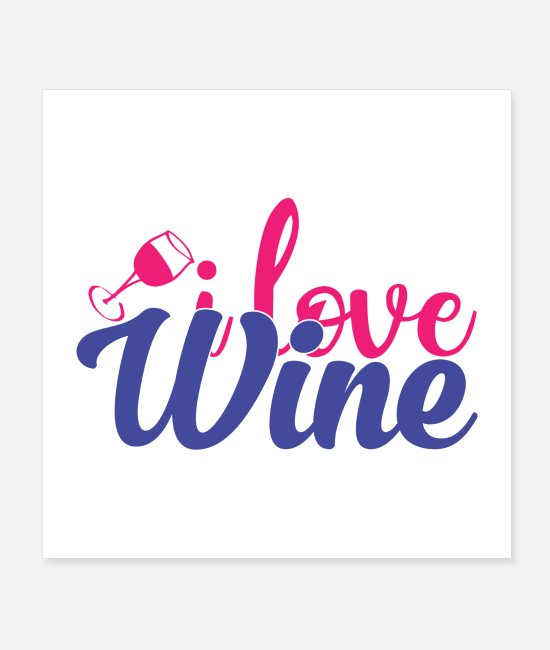 Wine Posters - i love wine - Posters white