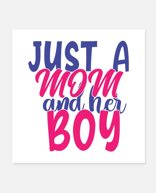 Mummy Posters - just a mom and her boy - Posters white