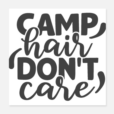 Funny Camping Camp Hair Don't Care Funny Camping Quote Humorous - Poster