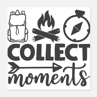 Typographic Collect Moments Cool Typographic Camping Quote - Poster