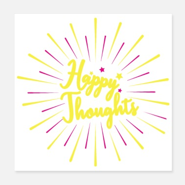 Love Inspirational Quotes Happy Thoughts Funny Gift - Poster