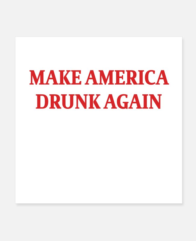 Squared Posters - Make America Drunk Again - Posters white