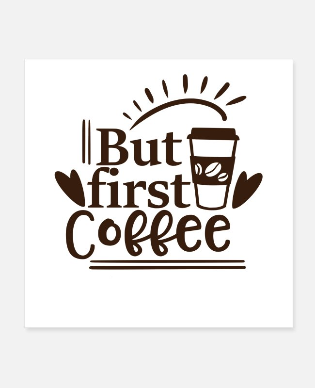 Coffee Bean Posters - Coffee First - Posters white
