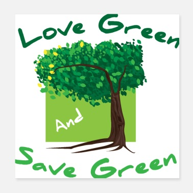 Green Planet love green and save green - Poster