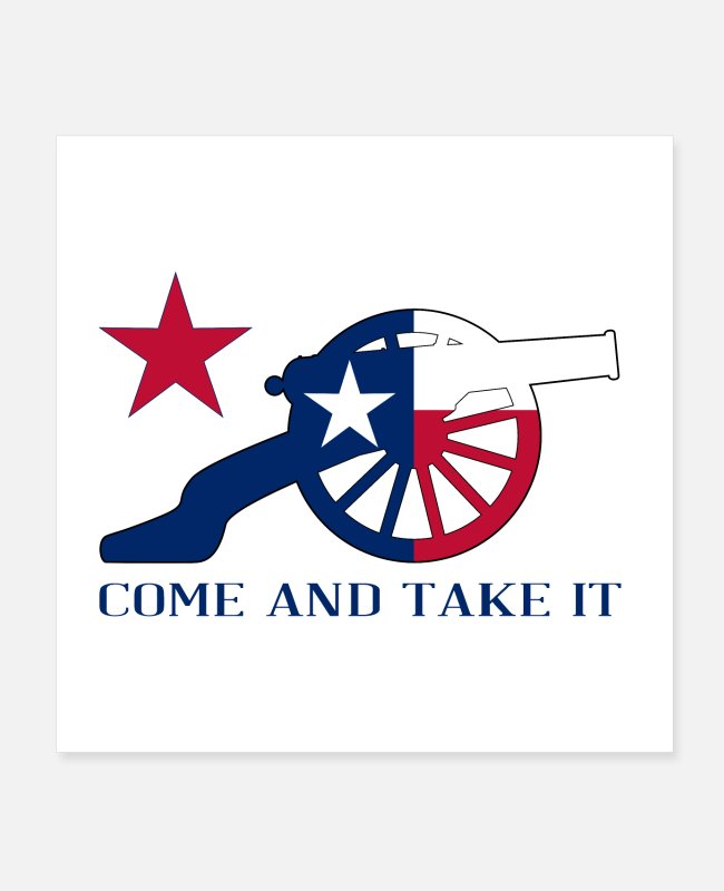 Cannon Posters - Texan Cannon Come And Take It - Posters white