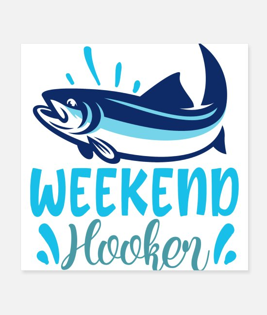 Quote Posters - Weekend Hooker Funny Fishing Humor Quote - Posters white