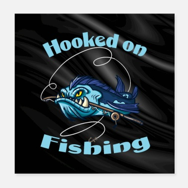 Fish Hook Hooked on fishing poster for fisherman - Poster