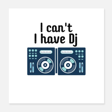 Jay I can't I have Dj - Poster