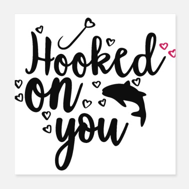 Fish Hook Hooked On You Couples Fishing Hobby - Poster
