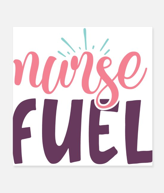 Quote Posters - Nurse Fuel Cool Pretty Coffee Lover Quote - Posters white