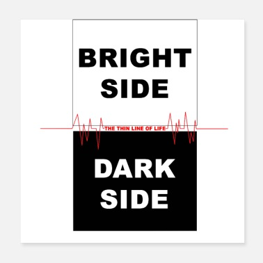 Dark Side LINE Of LIFE BRIGHT SIDE - Poster