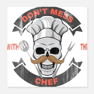 Dont Mess With Don't Mess with the Chef with a Moustache - Poster