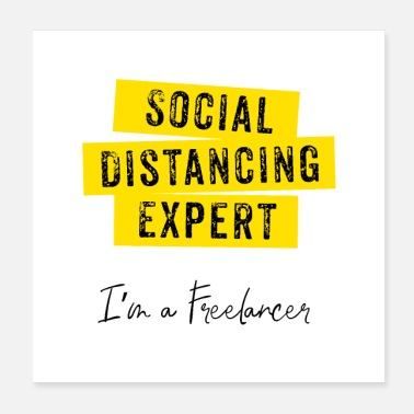 Freelancer Social Distancing Expert I m a Freelancer - Poster