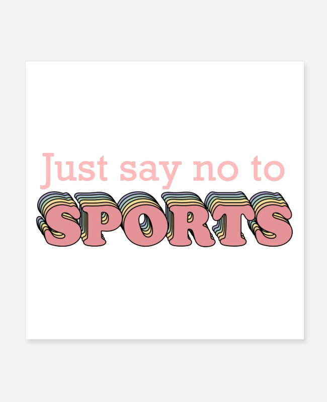 Anti Sport Awareness Posters - Say No to Sports - Posters white