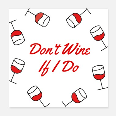 Corkscrew Don't Wine If I Do Wine Time - Poster