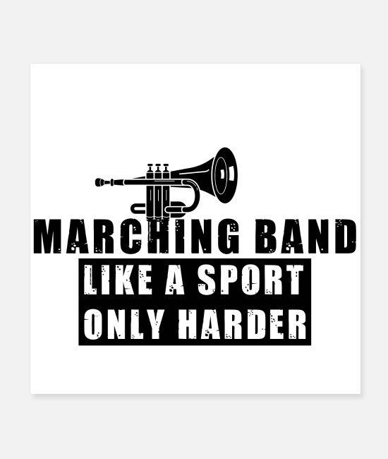 Harder Posters - Marching Band Like A sport Only Harder - Posters white