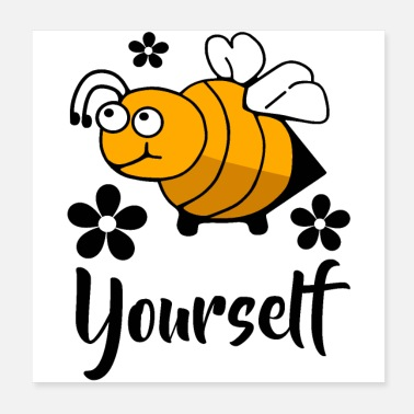 Yourself Bee Yourself - Poster
