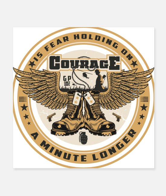 Army Posters - courage is fear holding on a minute longer - Posters white