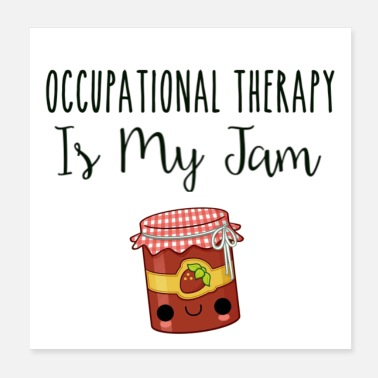 Occupation Occupational Therapy Is My Jam - Poster