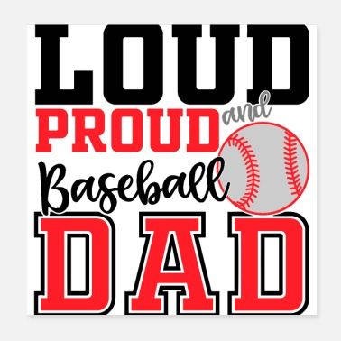 Proud Dad Loud And Proud Baseball Dad - Poster