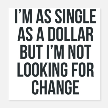 Singles I'm As Single As A Dollar Funny Single Life Shirt - Poster