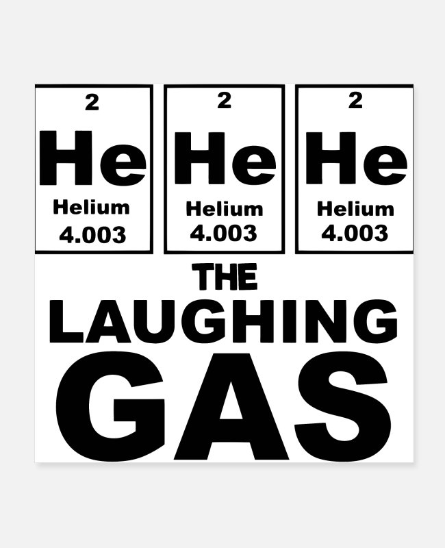 Chemistry Posters - Helium The Laughing Gas Funny Chemistry Humor - Posters white