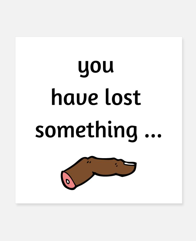 Lost Posters - You have lost something... - Posters white