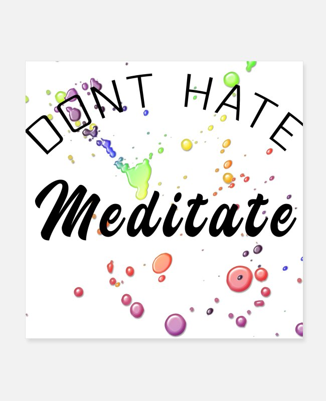 Zen Posters - don´t hate meditate v2 - Posters white