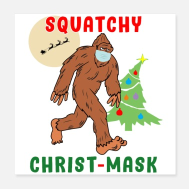 Bigfoot Christmas Bigfoot Squatchy Christmas Mask Social Distance. - Poster