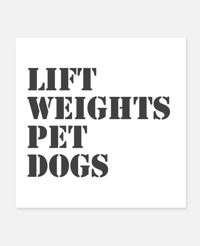Satyr Posters - Lift Weights Pet Dogs - Posters white