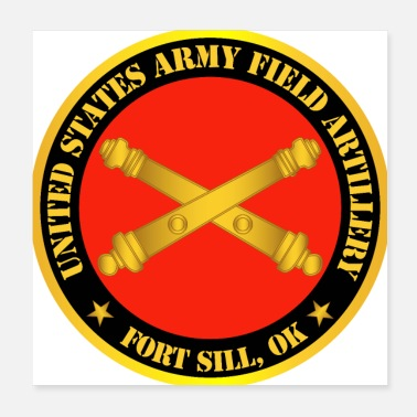Artillery Army US Army Field Artillery Ft SIll Ok w Branch - Poster