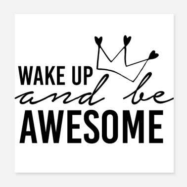 Wake Up Wake up and be awesome - Poster