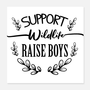Wildlife Supporters Support wilflife raise boys - Poster